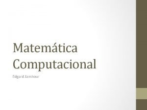 Matemtica Computacional Edgard Jamhour Definio A matemtica computacional