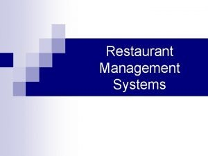 Restaurant Management Systems 1 Introduction RMS Restaurant Management