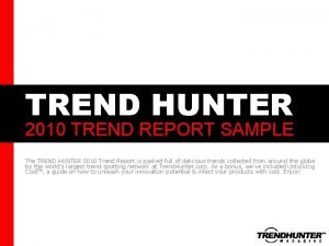 TREND HUNTER 2010 TREND REPORT SAMPLE Crowdsourced Insight