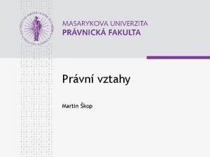 Prvn vztahy Martin kop www law muni cz