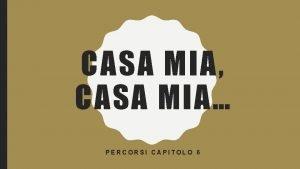 CASA MIA CASA MIA PERCORSI CAPITOLO 6 a