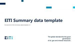 EITI Summary data template Introduction to the Summary