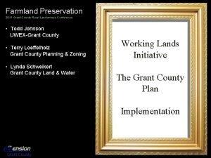 Farmland Preservation 2011 Grant County Rural Landowners Conference