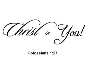 Colossians 1 27 Colossians 1 27 To them