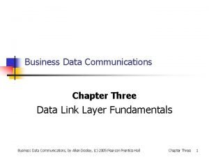 Business Data Communications Chapter Three Data Link Layer