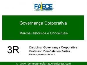 Governana Corporativa Marcos Histricos e Conceituais 3 R