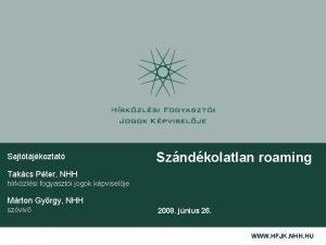 Sajttjkoztat Szndkolatlan roaming Takcs Pter NHH hrkzlsi fogyaszti