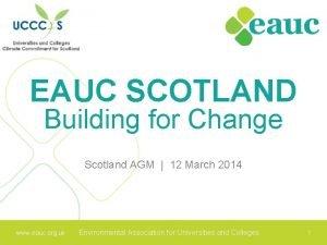 EAUC SCOTLAND Building for Change Scotland AGM 12