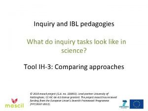 Inquiry and IBL pedagogies What do inquiry tasks