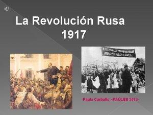 La Revolucin Rusa 1917 Paula Carballo PALES 2013