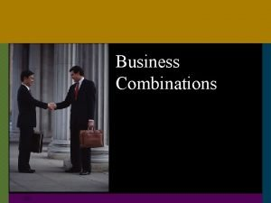 Business Combinations C 01 Business combinations u The