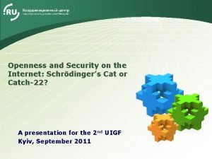 LOGO Openness and Security on the Internet Schrdingers