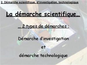 2 Dmarche scientifique dinvestigation technologique La dmarche scientifique