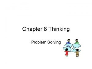 Chapter 8 Thinking Problem Solving Problem Solving 2