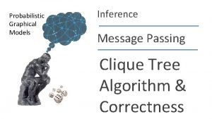 Probabilistic Graphical Models Inference Message Passing Clique Tree