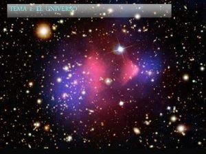 TEMA 1 EL UNIVERSO CONOCIMIENTO HISTORICO DEL UNIVERSO