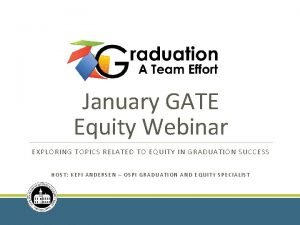 January GATE Equity Webinar EXPLORING TOPICS RELATED TO