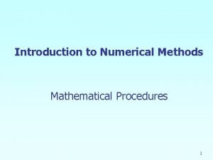 Introduction to Numerical Methods Mathematical Procedures 1 Mathematical