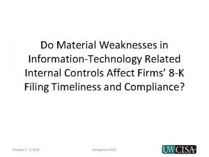 Do Material Weaknesses in InformationTechnology Related Internal Controls