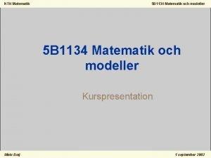 KTH Matematik 5 B 1134 Matematik och modeller