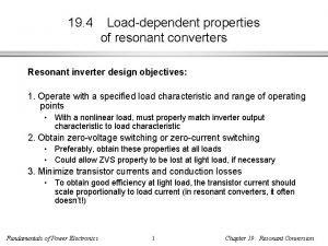 19 4 Loaddependent properties of resonant converters Resonant