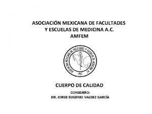 ASOCIACIN MEXICANA DE FACULTADES Y ESCUELAS DE MEDICINA