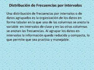 Distribucin de Frecuencias por intervalos Una distribucin de