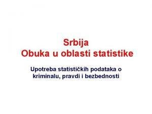 Srbija Obuka u oblasti statistike Upotreba statistikih podataka