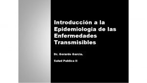 Introduccin a la Epidemiologia de las Enfermedades Transmisibles