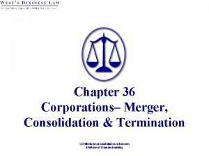 Chapter 36 Corporations Merger Consolidation Termination 1 Merger