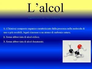 Lalcol Significati in vari ambiti 1 Chimica composto