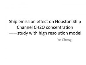 Ship emission effect on Houston Ship Channel CH