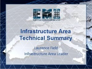 Infrastructure Area Technical Summary Laurence Field Infrastructure Area