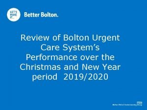 Review of Bolton Urgent Care Systems Performance over