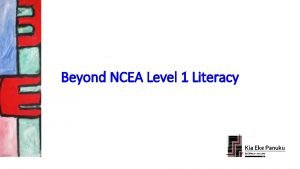Beyond NCEA Level 1 Literacy Literacy beyond the