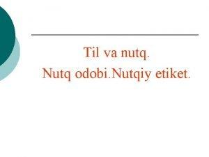 Til va nutq Nutq odobi Nutqiy etiket REJA