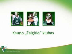 Kauno algirio klubas Kauno algirio klubas Tai klubas