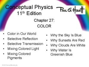 Conceptual Physics 11 th Edition Chapter 27 COLOR