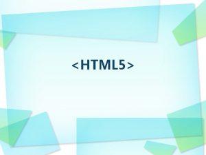 HTML 5 HTML 5 DOCTYPE HTML html head