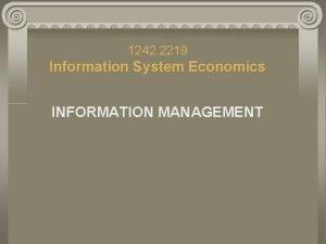 1242 2219 Information System Economics INFORMATION MANAGEMENT INFORMATION