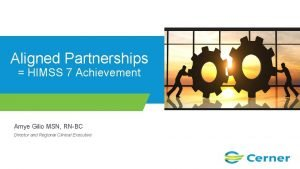 Aligned Partnerships HIMSS 7 Achievement Amye Gilio MSN