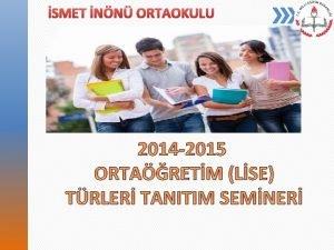SMET NN ORTAOKULU 2014 2015 ORTARETM LSE TRLER