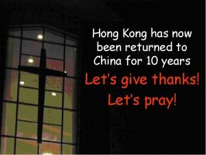 Hong Kong has now been returned to China