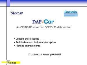 An OPe NDAP server for CORIOLIS data centre