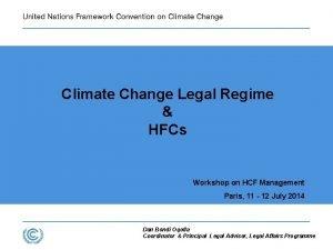 Climate Change Legal Regime HFCs Workshop on HCF