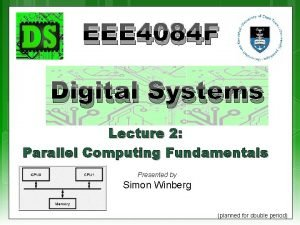 EEE 4084 F Digital Systems Lecture 2 Parallel