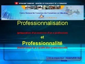 Professionnalisation prparation dun exercice dun e profession et