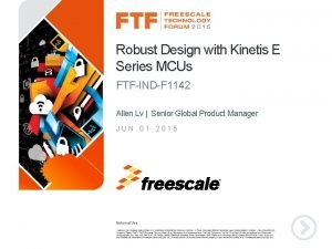 Robust Design with Kinetis E Series MCUs FTFINDF