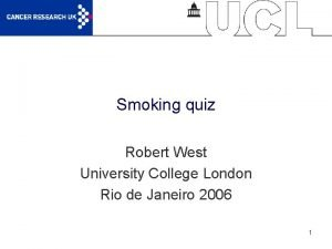 Smoking quiz Robert West University College London Rio