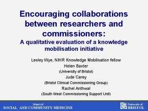 Encouraging collaborations between researchers and commissioners A qualitative
